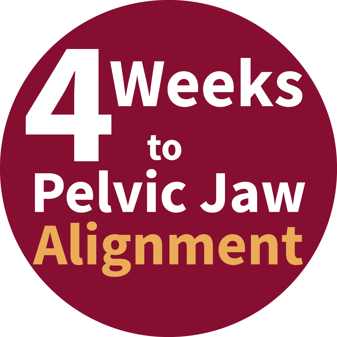 4 Weeks to Pelvic Jaw Alignment
